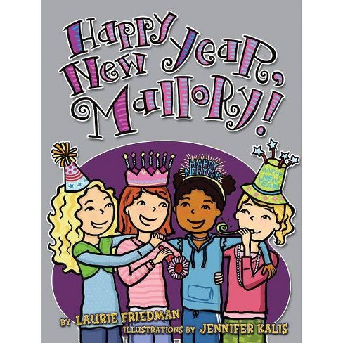#12 Happy New Year, Mallory! - (Mallory Novels (Hardcover)) by  Laurie Friedman (Hardcover) - image 1 of 1