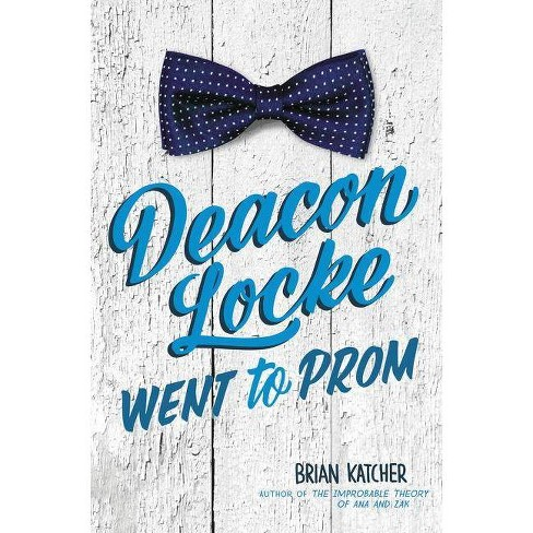 Deacon Locke Went to Prom - by  Brian Katcher (Hardcover) - image 1 of 1