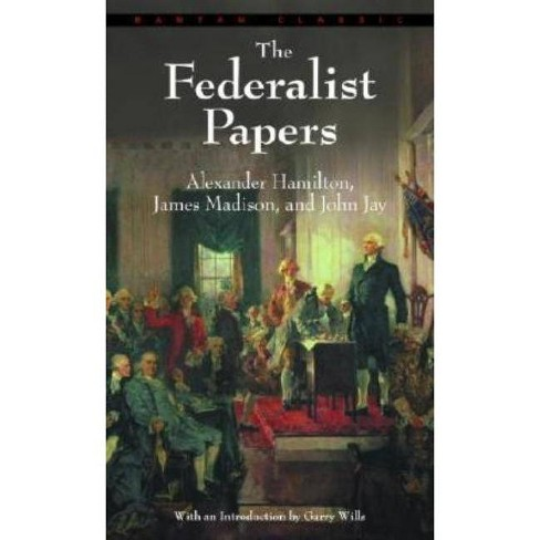 Federalist Papers - by  Alexander Hamilton & James Madison & John Jay (Paperback) - image 1 of 1