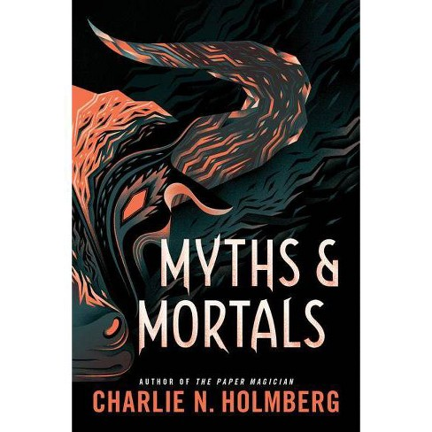 Myths and Mortals - (Numina) by  Charlie N Holmberg (Paperback) - image 1 of 1
