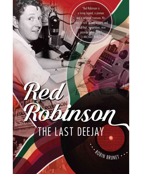 Red Robinson : The Last Deejay (Hardcover) (Robin Brunet) - image 1 of 1