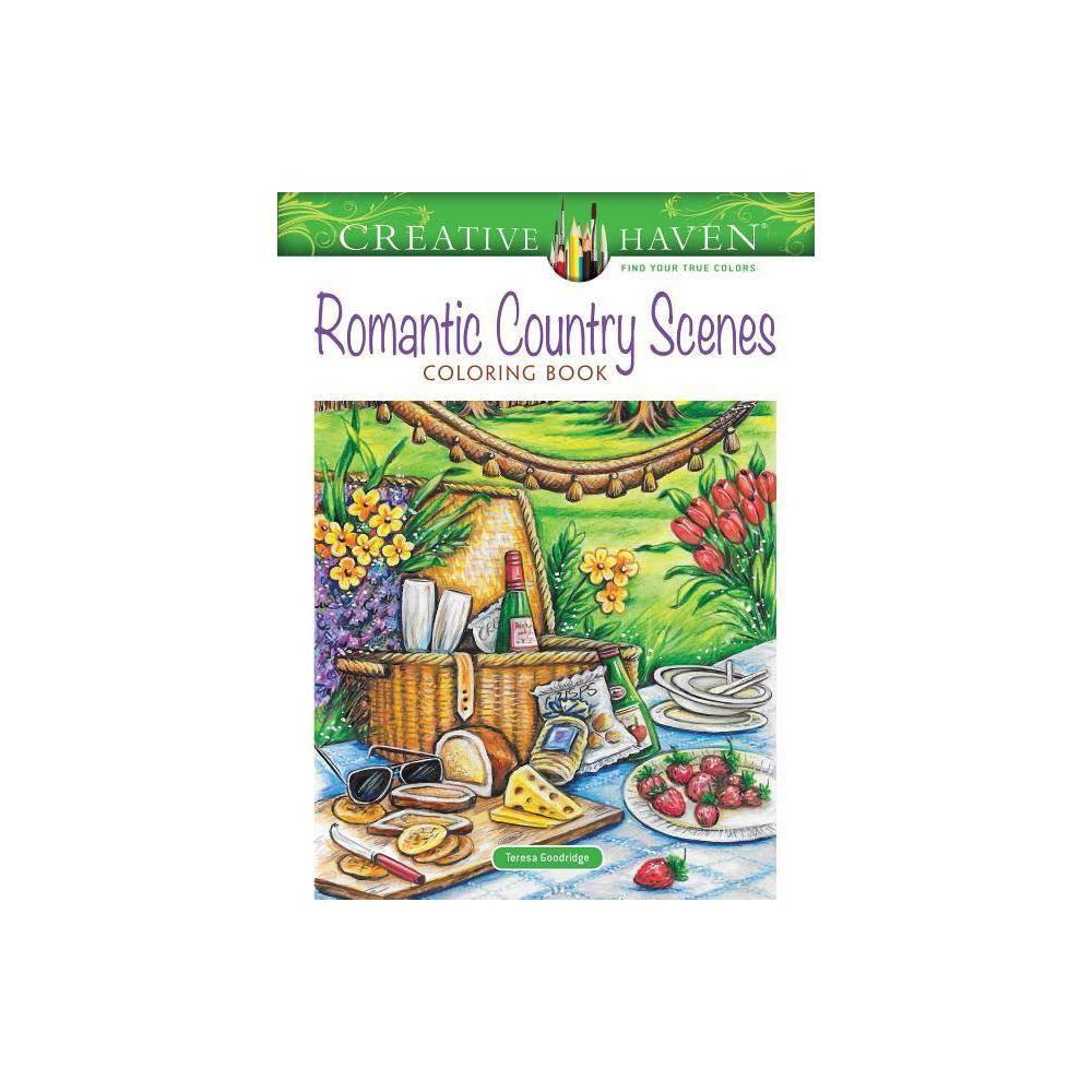Creative Haven Romantic Country Scenes Coloring Book Creative Haven Coloring Books By Teresa Goodridge Paperback