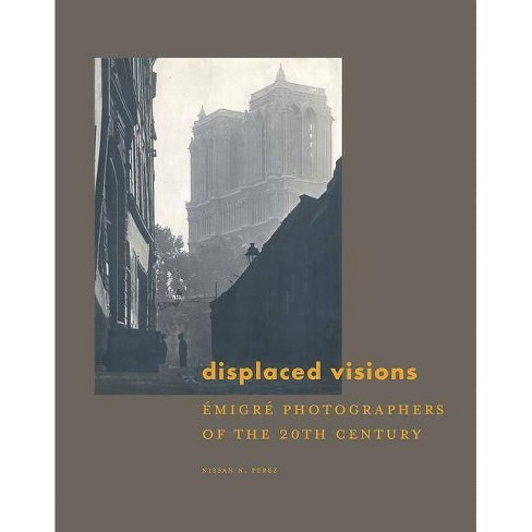 Displaced Visions - by  Nissan N Perez (Hardcover) - image 1 of 1