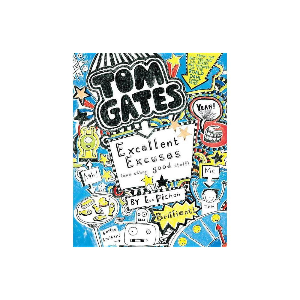 Tom Gates Excellent Excuses And Other Good Stuff By L Pichon Hardcover
