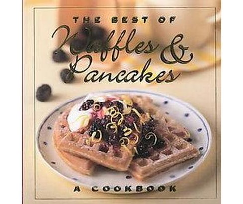 Best of Waffles and Pancakes : A Cookbook (Hardcover) (Jane Stacey) - image 1 of 1