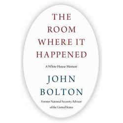 Room Where it Happened by John Bolton