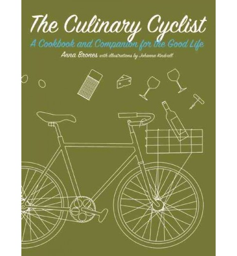 Culinary Cyclist : A Cookbook and Companion for the Good Life (Paperback) (Anna Brones) - image 1 of 1
