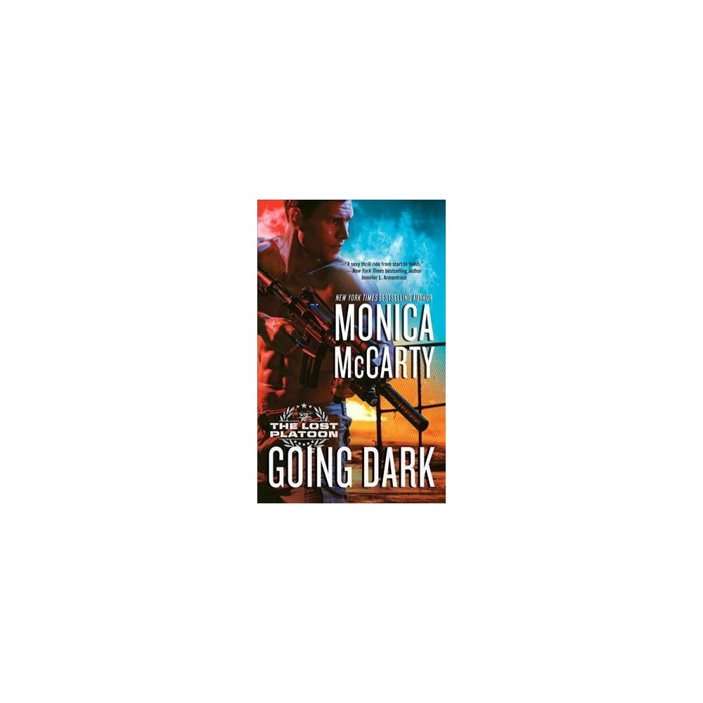 Going Dark - (Lost Platoon) by Monica McCarty (Paperback)