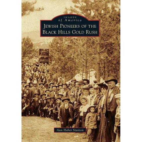 Jewish Pioneers of the Black Hills Gold Rush - (Images of America (Arcadia Publishing)) (Paperback) - image 1 of 1