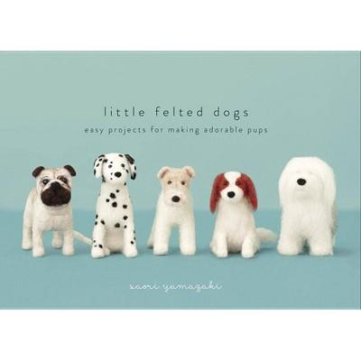 Little Felted Dogs - by  Saori Yamazaki (Hardcover)