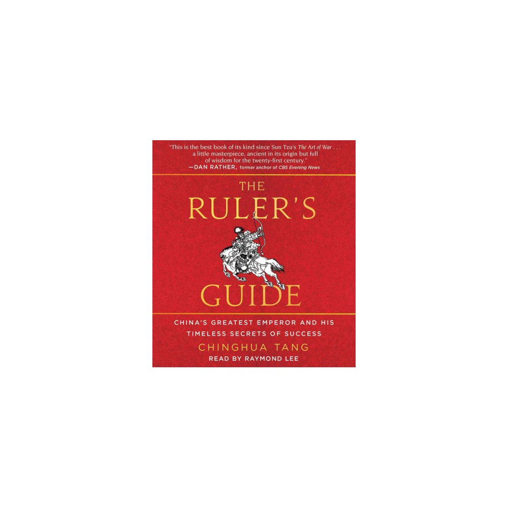 Ruler's Guide : China's Greatest Emperor and His Timeless Secrets of Success (Unabridged) (CD/Spoken