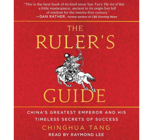 Ruler's Guide : China's Greatest Emperor and His Timeless Secrets of Success (Unabridged) (CD/Spoken - image 1 of 1