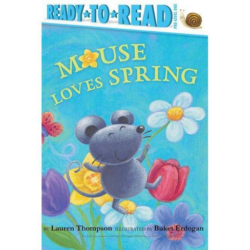 Mouse Loves Spring - by  Lauren Thompson (Hardcover) - image 1 of 1