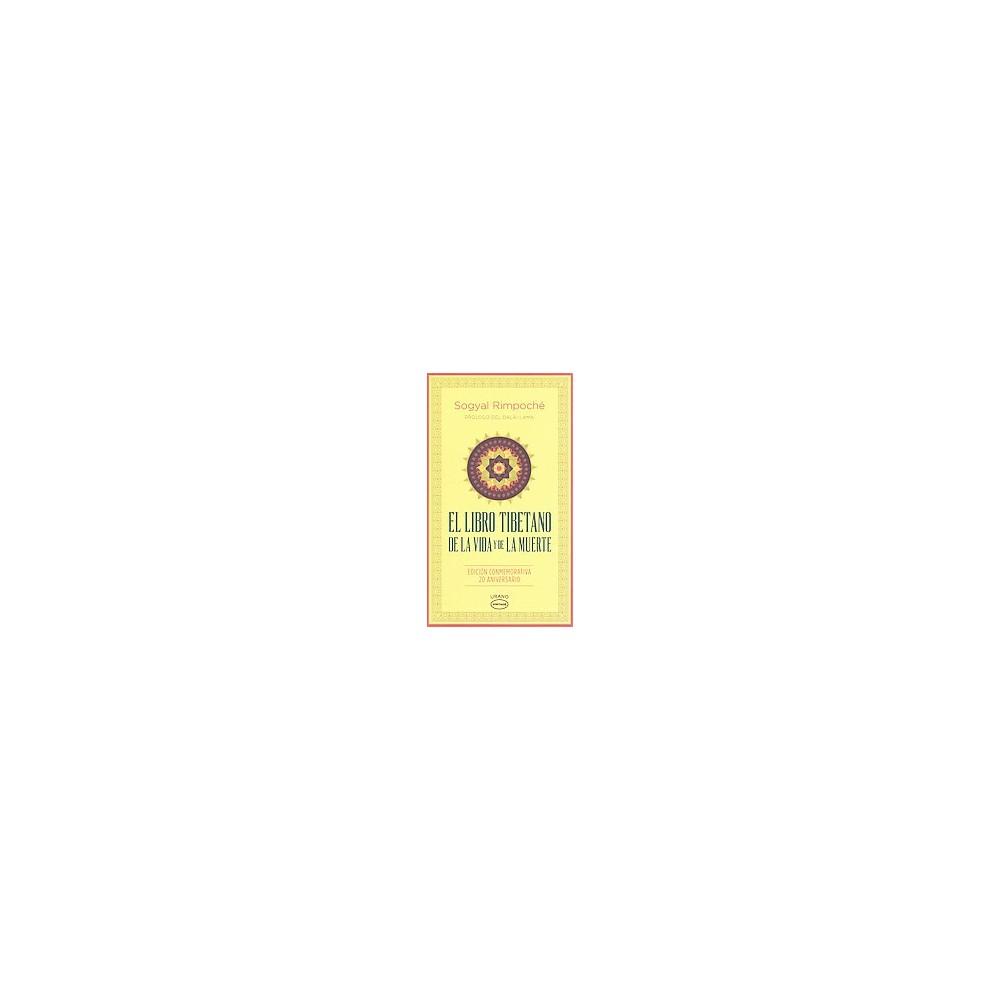 El libro tibetano de la vida y de la muerte/ Tibetan Book Of Living And Dying (Anniversary,