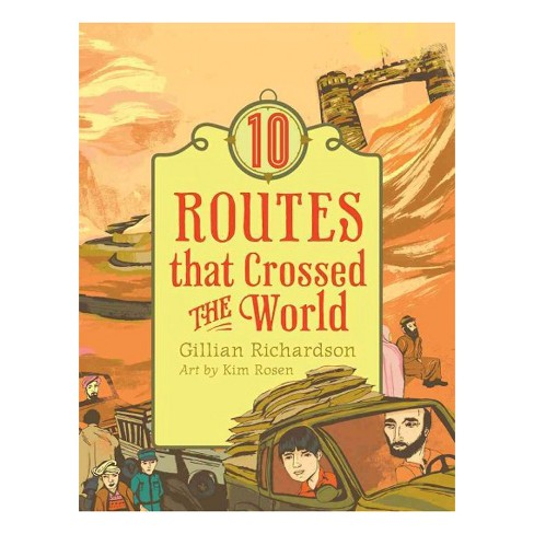 10 Routes That Crossed the World -  (World of Tens) by Gillian Richardson (Hardcover) - image 1 of 1