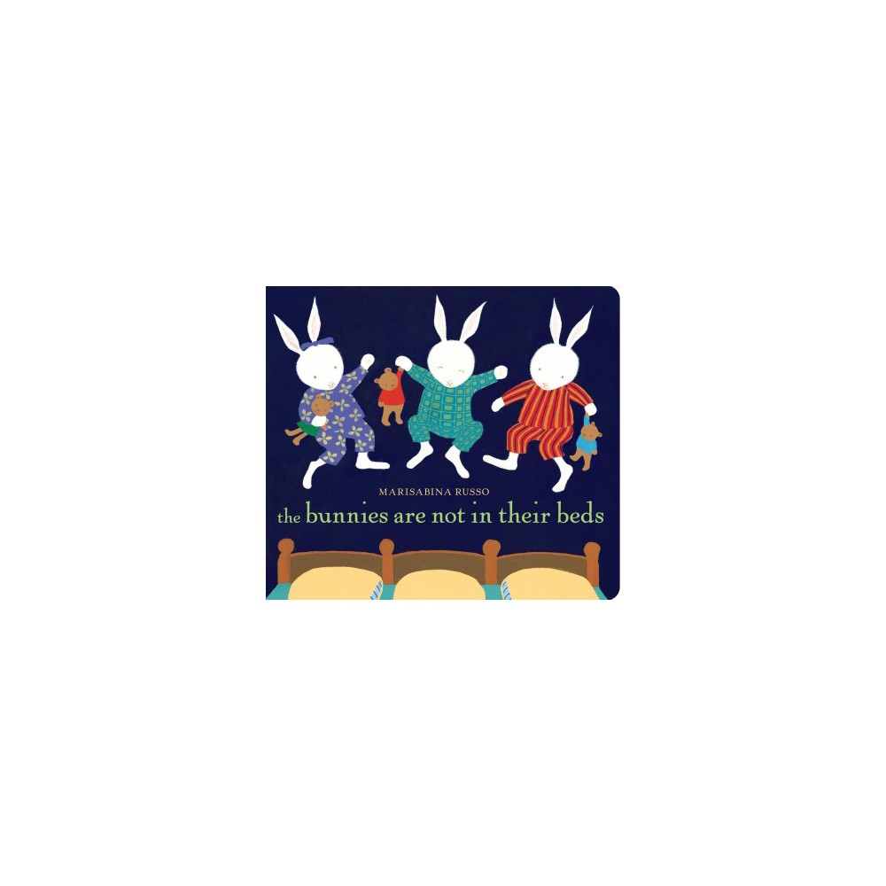 Bunnies Are Not in Their Beds - Brdbk Rei by Marisabina Russo (Hardcover)