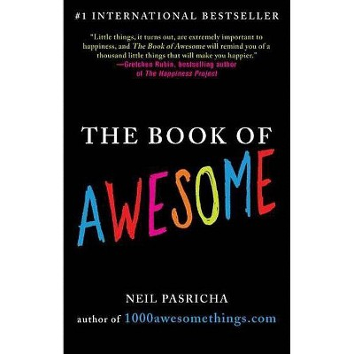 The Book of Awesome (Reprint) (Paperback) by Neil Pasricha