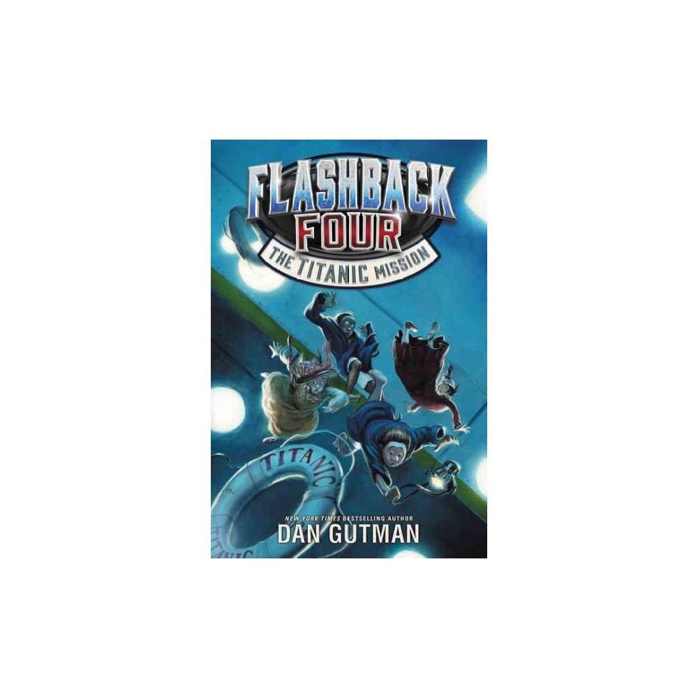 Titanic Mission - (Flashback Four) by Dan Gutman (Hardcover)