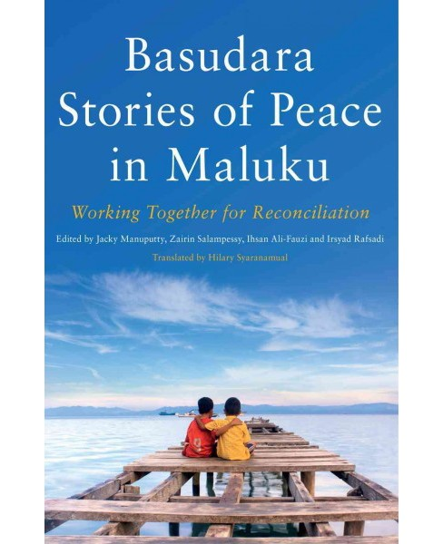 Basudara Stories of Peace in Maluku : Working Together for Reconciliation (Paperback) - image 1 of 1