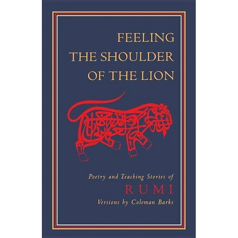 Feeling the Shoulder of the Lion - by  Jalaluddin Rumi (Paperback) - image 1 of 1