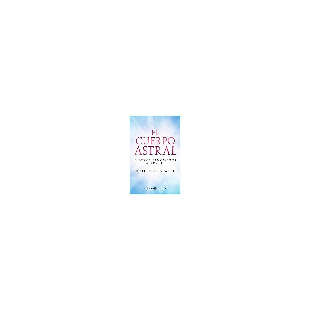 El Cuerpo Astral / The Astral Body (Paperback) (Arthur E. Powell)