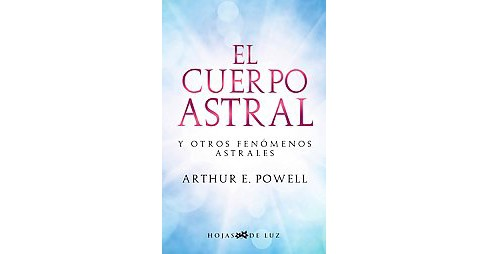 El Cuerpo Astral / The Astral Body (Paperback) (Arthur E. Powell) - image 1 of 1