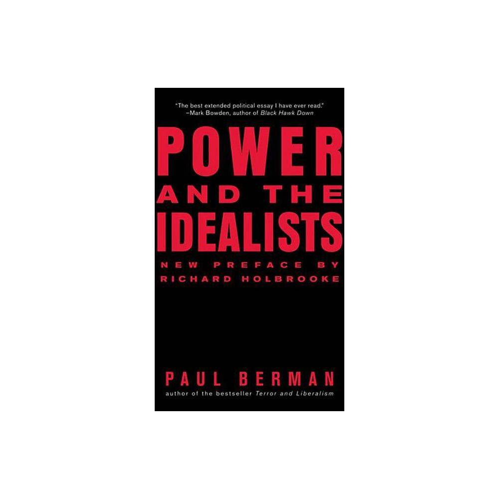 Power And The Idealists By Paul Berman Paperback