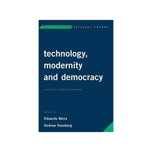 Technology Modernity And Democracy  Essays By  Target About This Item