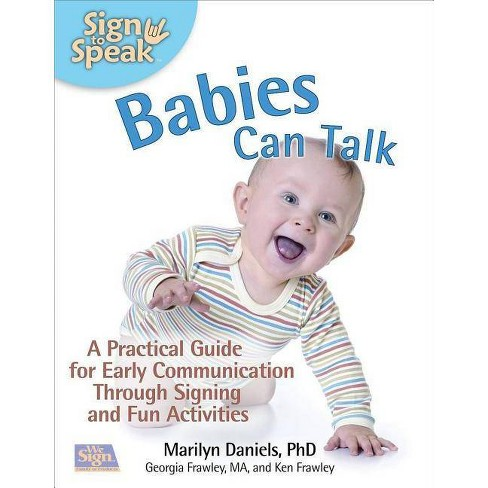 Babies Can Talk - (Sign to Speak) by  Marilyn Daniels & Georgia Frawley & Ken Frawley (Paperback) - image 1 of 1