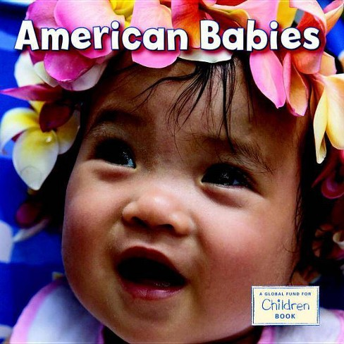 American Babies - (Global Fund for Children Books (Hardcover)) (Board_book) - image 1 of 1