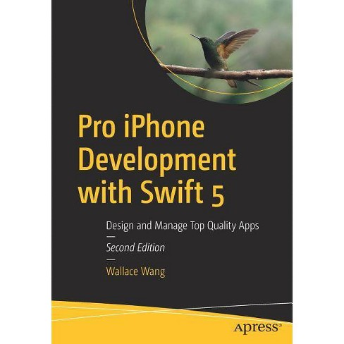 Pro iPhone Development with Swift 5 - 2 Edition by  Wallace Wang (Paperback) - image 1 of 1