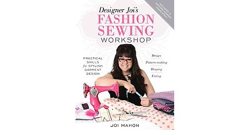 Designer Joi's Fashion Sewing Workshop (Paperback) (Joi Mahon) - image 1 of 1