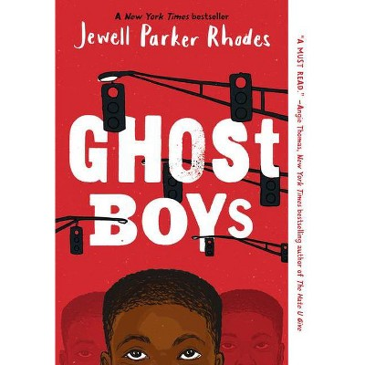 Ghost Boys - by  Jewell Parker Rhodes (Paperback)