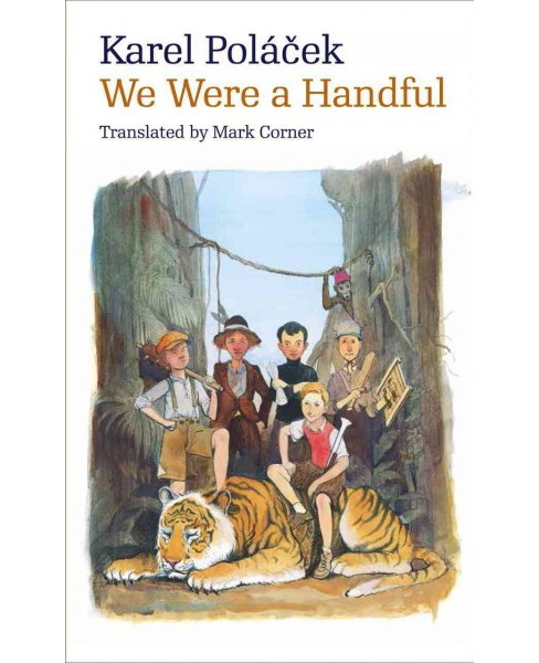 We Were a Handful (Reprint) (Paperback) (Karel Polu00e1cek) - image 1 of 1
