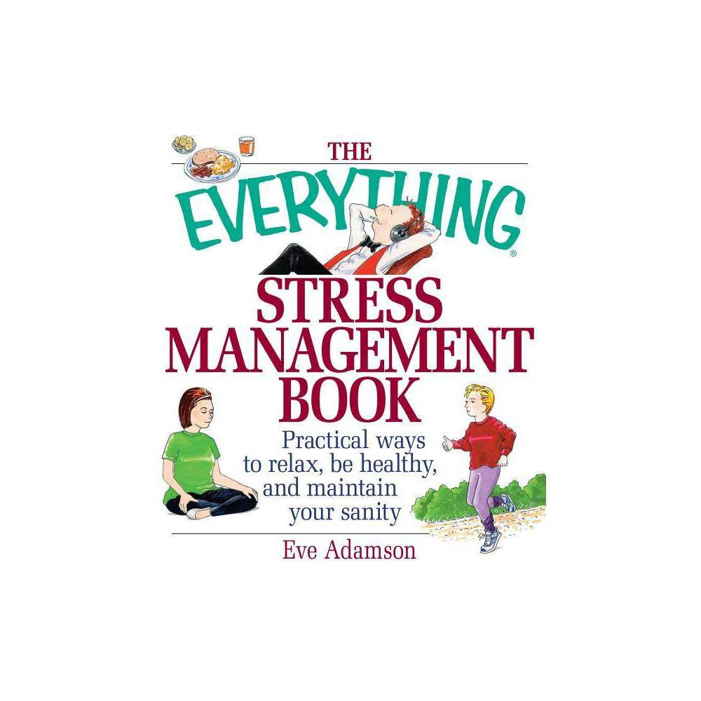 The Everything Stress Management Book - (Everything (Health)) by Eve Adamson (Paperback)