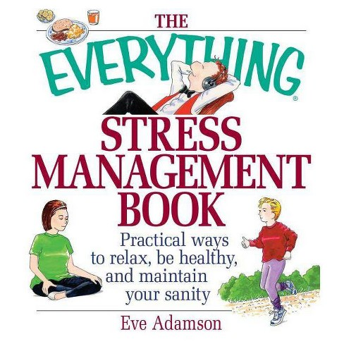 The Everything Stress Management Book - (Everything (Health)) by  Eve Adamson (Paperback) - image 1 of 1