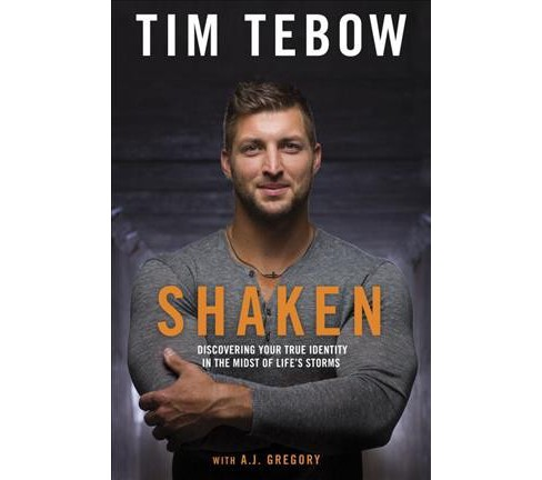 Shaken : Discovering Your True Identity in the Midst of Life's Storms - Reprint by Tim Tebow (Paperback) - image 1 of 1
