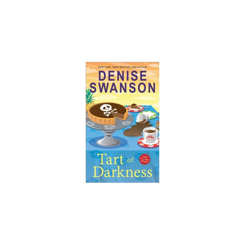 Tart of Darkness - (Chef-to-Go Mysteries) by Denise Swanson (Paperback)