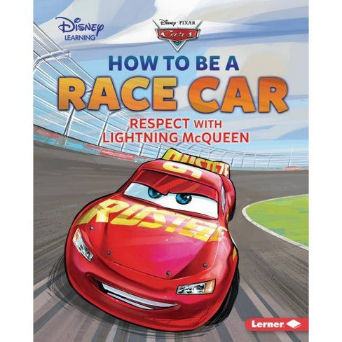 How to Be a Race Car - (Disney Great Character Guides) by  Mari C Schuh (Hardcover) - image 1 of 1