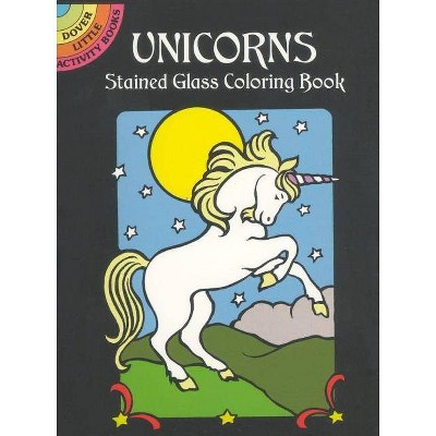 Unicorns Stained Glass Coloring Book - (Dover Little Activity Books) by  Marty Noble (Paperback)