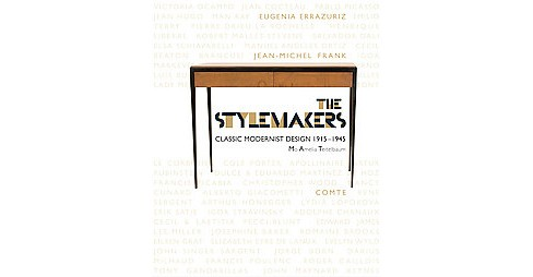 Stylemakers : Classic Modernist Design 1915-1945 (Reprint) (Paperback) (Mo Teitelbaum) - image 1 of 1