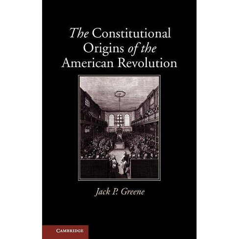 The Constitutional Origins of the American Revolution - (New Histories of American Law) (Paperback) - image 1 of 1