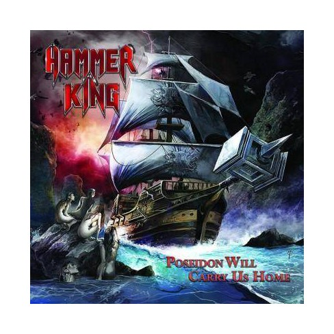 Hammer King - Poseidon Will Carry Us Home (CD) - image 1 of 1