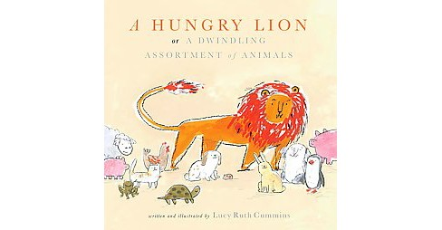 Hungry Lion : Or a Dwindling Assortment of Animals (School And Library) (Lucy Ruth Cummins) - image 1 of 1