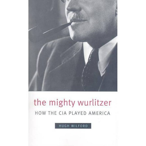 The Mighty Wurlitzer - by  Hugh Wilford (Paperback) - image 1 of 1