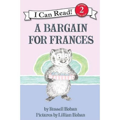 A Bargain for Frances - (I Can Read Book) by  Russell Hoban (Paperback)