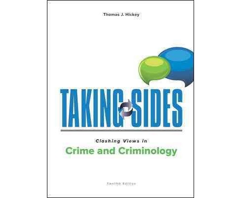 Taking Sides Clashing Views in Crime and Criminology (Paperback) (Thomas J. Hickey) - image 1 of 1