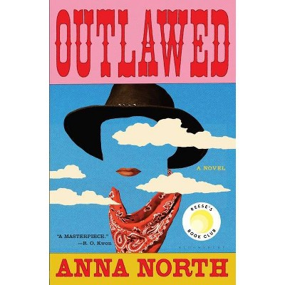 Outlawed - by Anna North (Hardcover)