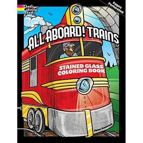 All Aboard! Trains Stained Glass Coloring Book - (Dover Coloring Books) by  Peter Donahue (Paperback) - image 1 of 1