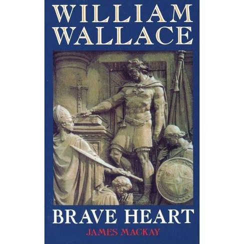 William Wallace - by  James MacKay (Paperback) - image 1 of 1